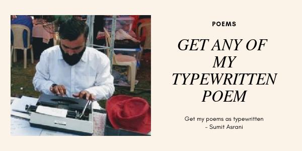 Get Typewritten Poems by Sumit Asrani